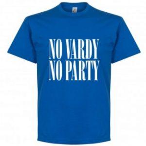 no vardy no party shirt